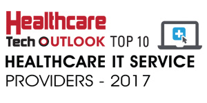 Top 10 Healthcare IT Service Providers - 2017