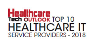 Top 10 Healthcare IT Service Providers - 2018